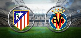 Prediksi Atlético Madrid Vs Villarreal 26 April 2017